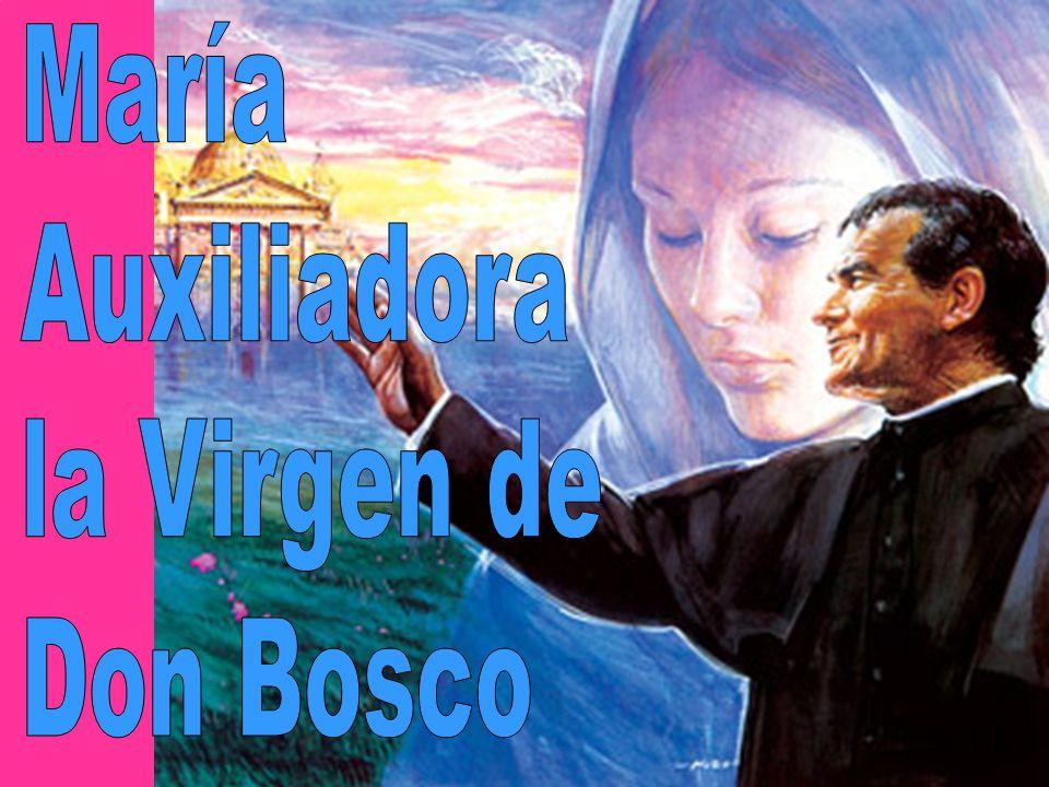 María Auxiliadora la Virgen de Don Bosco