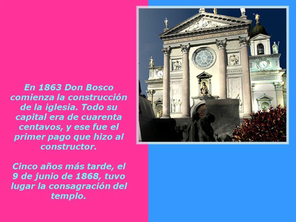 En 1863 Don Bosco comienza la construcción de la iglesia