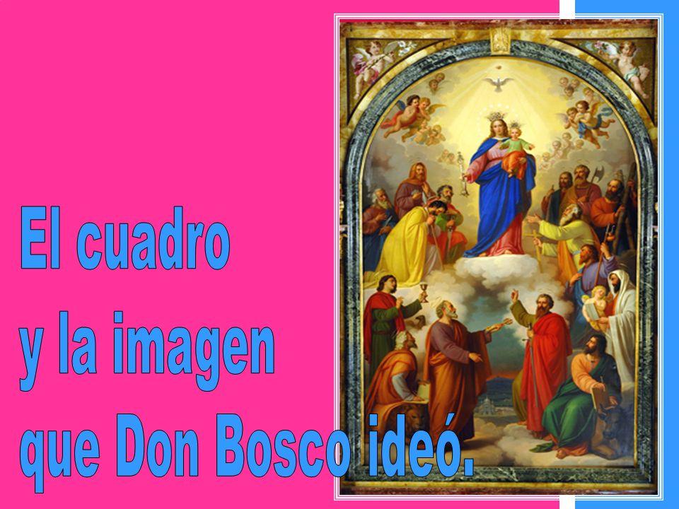 El cuadro y la imagen que Don Bosco ideó.