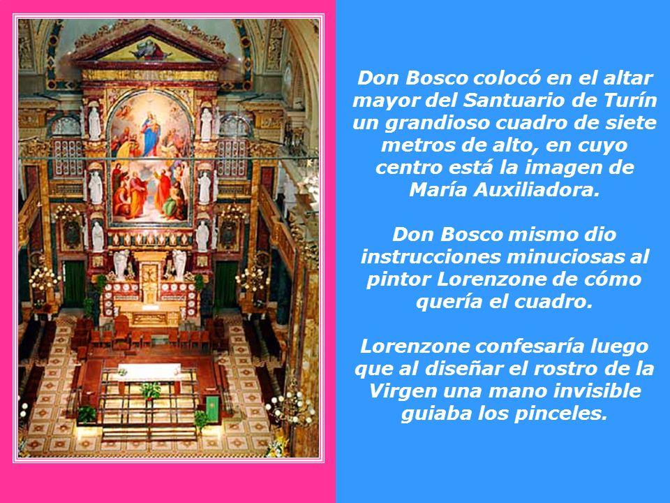 Don Bosco colocó en el altar mayor del Santuario de Turín un grandioso cuadro de siete metros de alto, en cuyo centro está la imagen de María Auxiliadora.