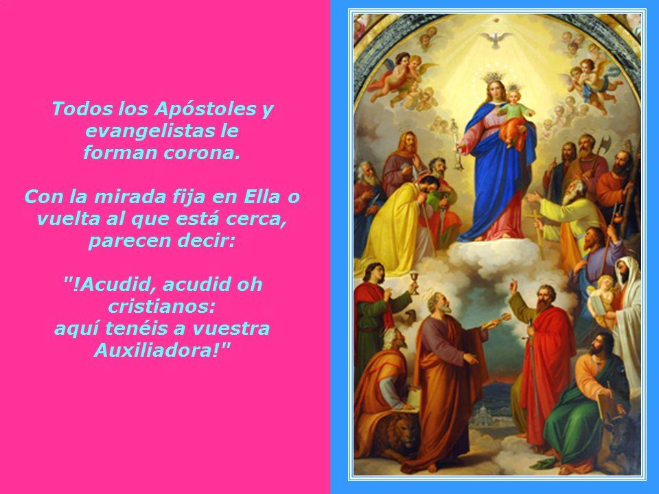 Todos los Apóstoles y evangelistas le forman corona.