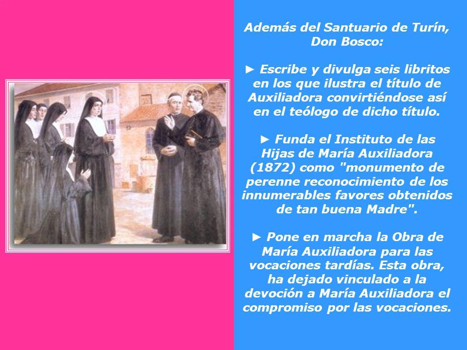 Además del Santuario de Turín, Don Bosco: