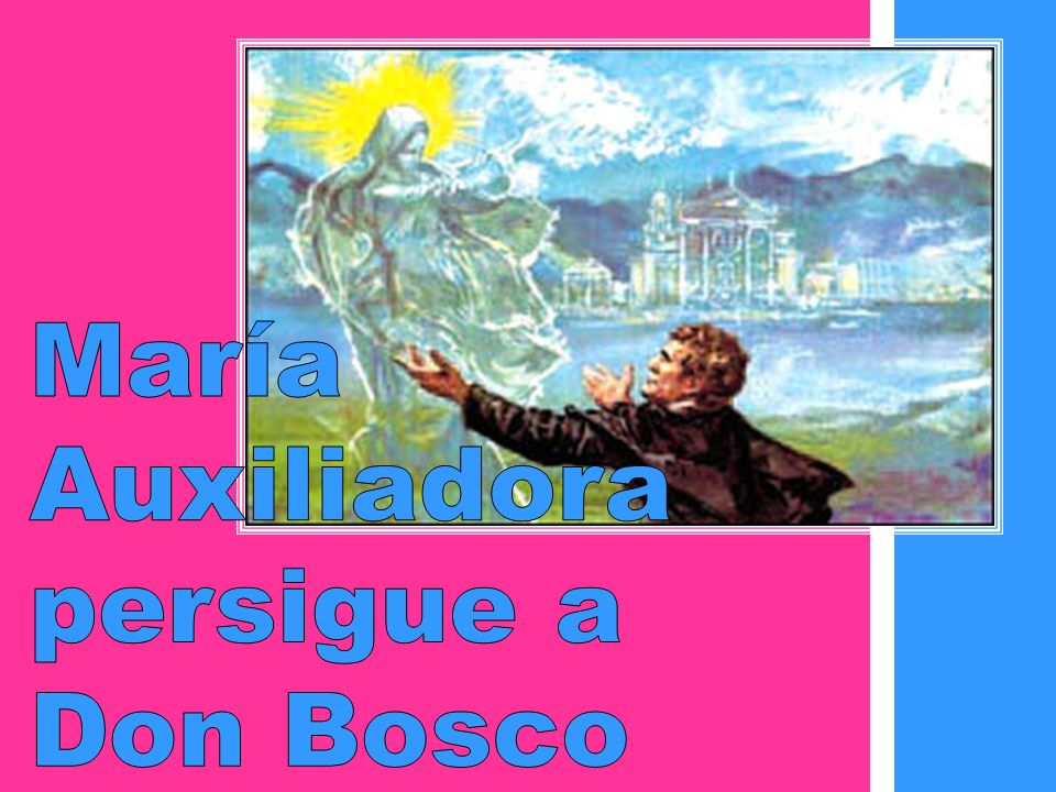 María Auxiliadora persigue a Don Bosco