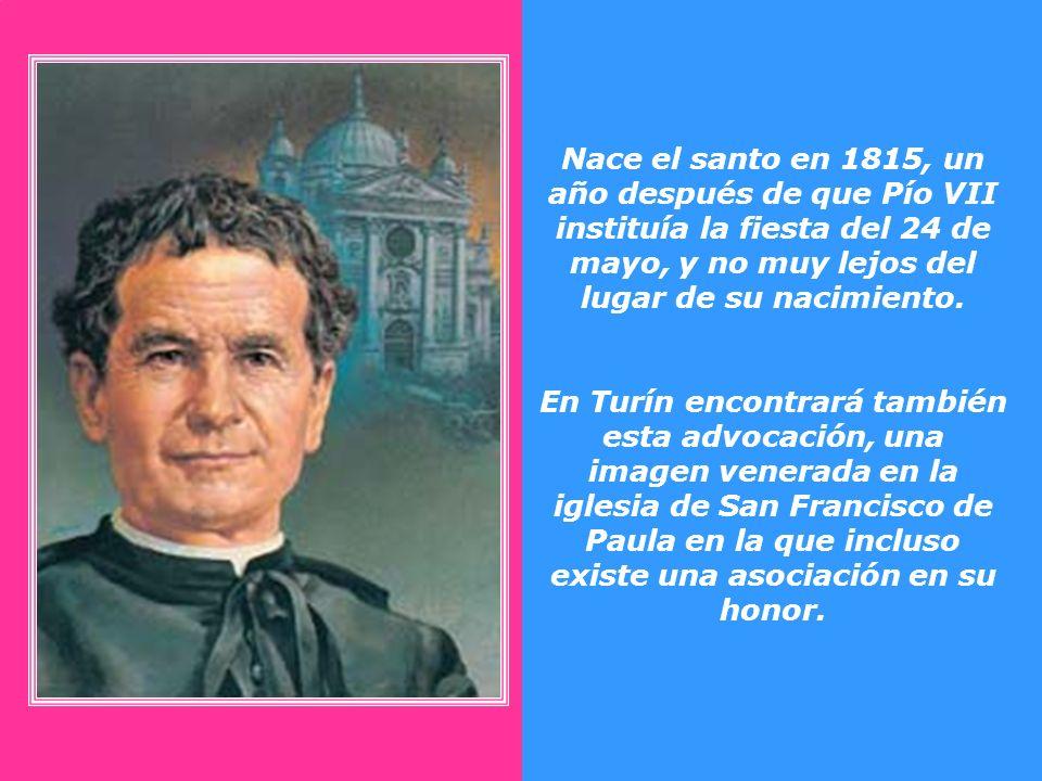 Nace el santo en 1815, un año después de que Pío VII instituía la fiesta del 24 de mayo, y no muy lejos del lugar de su nacimiento.