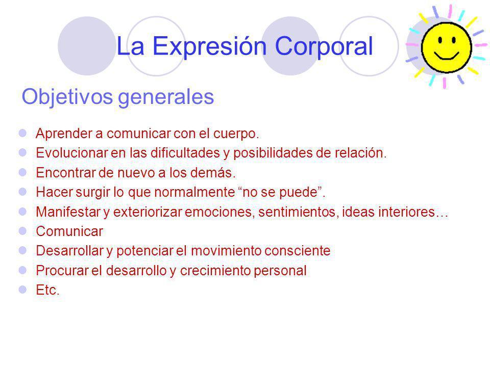 La Expresión Corporal Objetivos generales