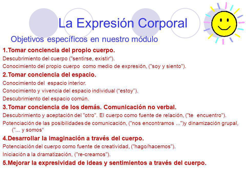 La Expresión Corporal Objetivos específicos en nuestro módulo