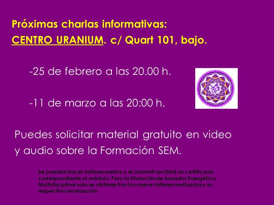 Próximas charlas informativas: CENTRO URANIUM. c/ Quart 101, bajo.