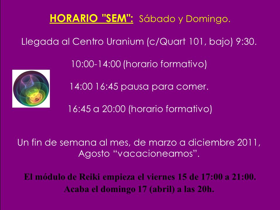 HORARIO SEM : Sábado y Domingo.