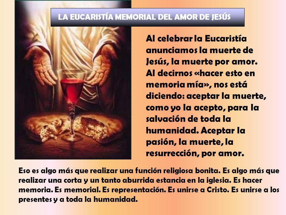 LA EUCARISTÍA MEMORIAL DEL AMOR DE JESÚS