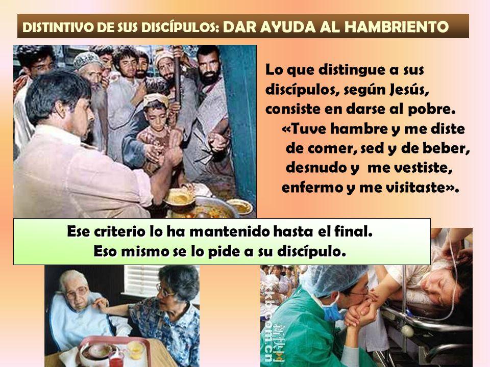 DISTINTIVO DE SUS DISCÍPULOS: DAR AYUDA AL HAMBRIENTO