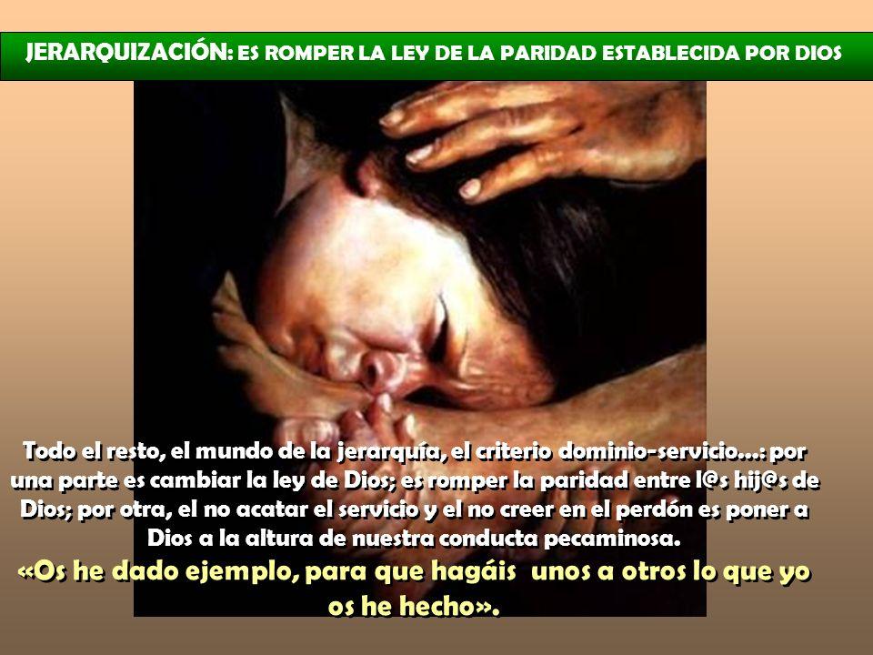 JERARQUIZACIÓN: ES ROMPER LA LEY DE LA PARIDAD ESTABLECIDA POR DIOS