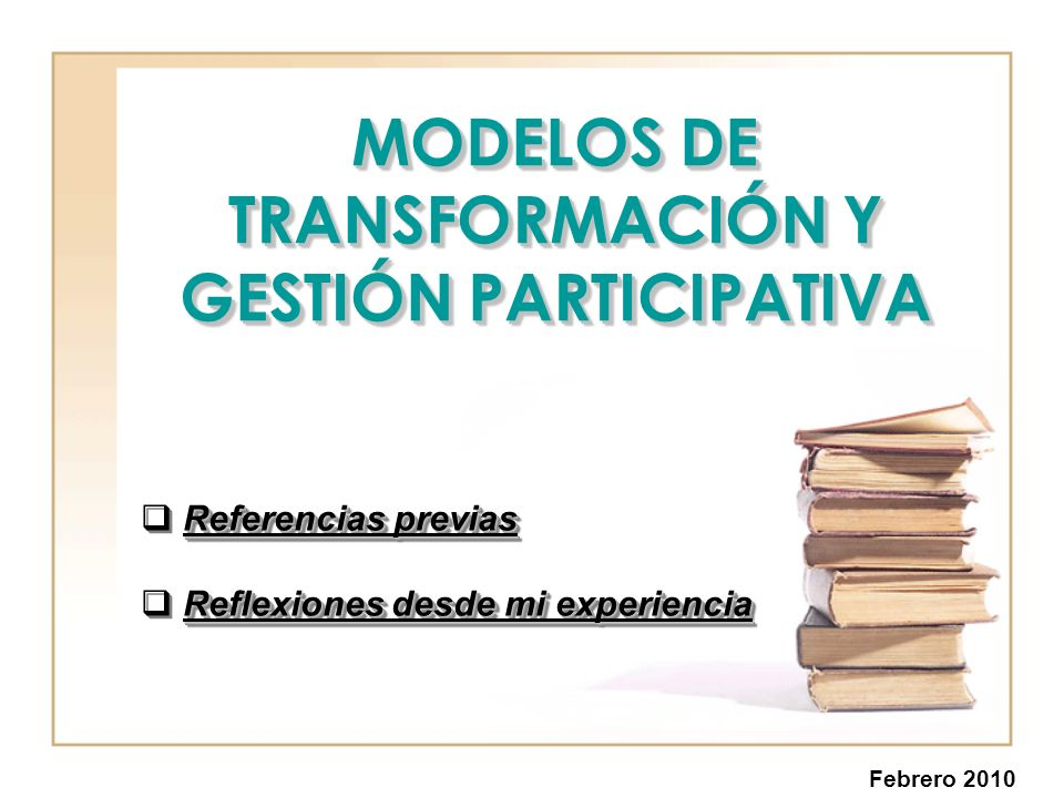 MODELOS DE TRANSFORMACIÓN Y GESTIÓN PARTICIPATIVA