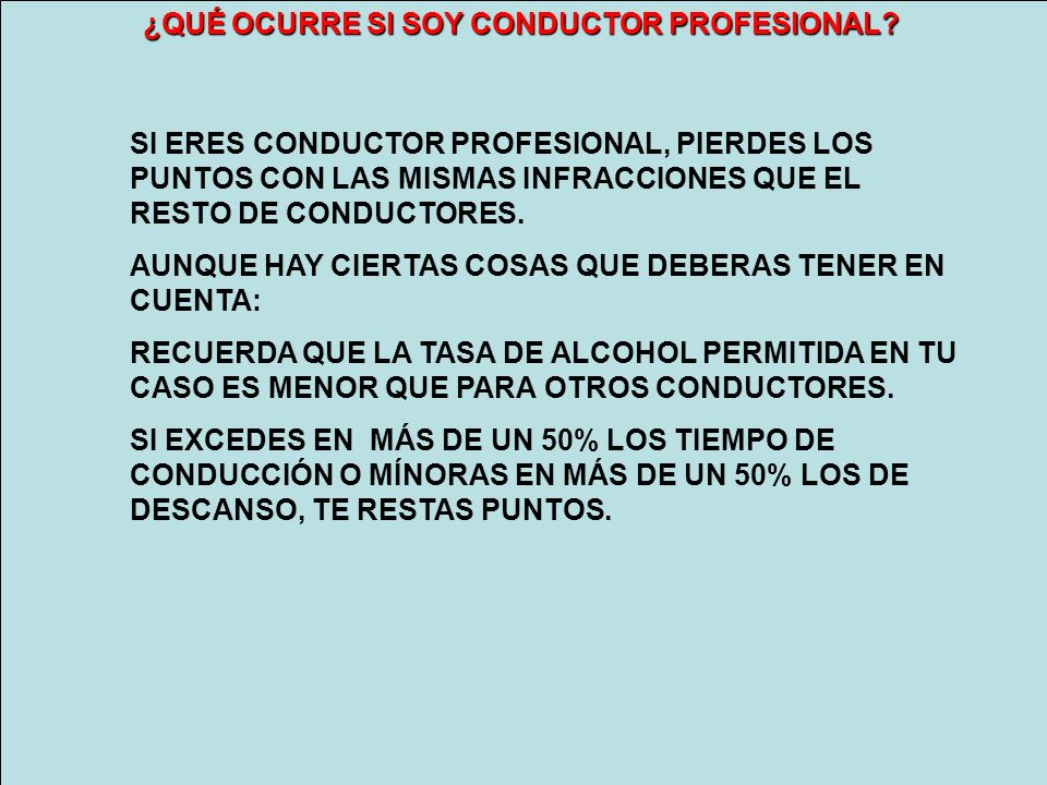 ¿QUÉ OCURRE SI SOY CONDUCTOR PROFESIONAL