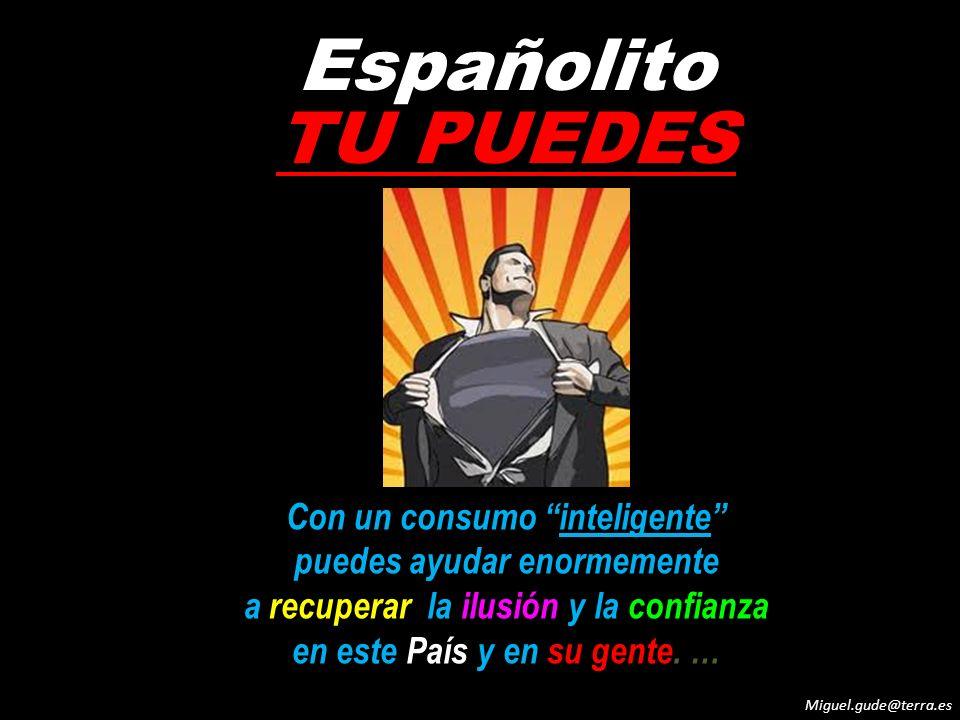 Españolito TU PUEDES Con un consumo inteligente