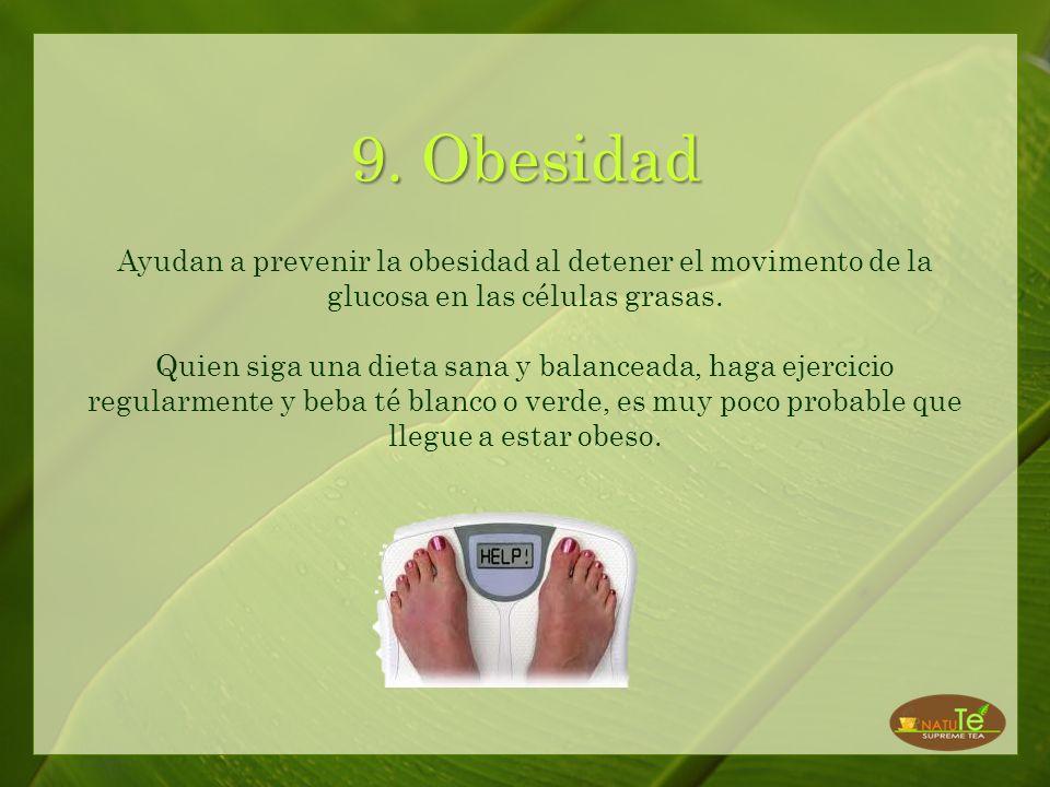 9. Obesidad Ayudan a prevenir la obesidad al detener el movimento de la glucosa en las células grasas.