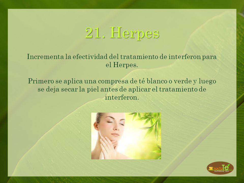 21. Herpes Incrementa la efectividad del tratamiento de interferon para el Herpes.