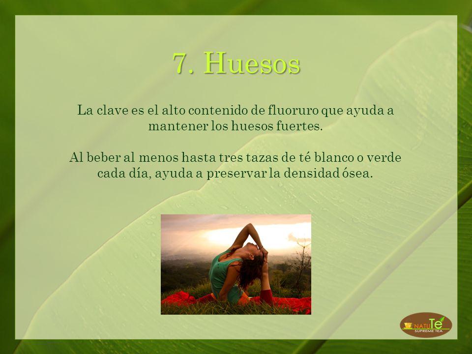 7. Huesos La clave es el alto contenido de fluoruro que ayuda a mantener los huesos fuertes.
