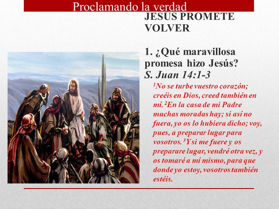 1. ¿Qué maravillosa promesa hizo Jesús S. Juan 14:1‑3