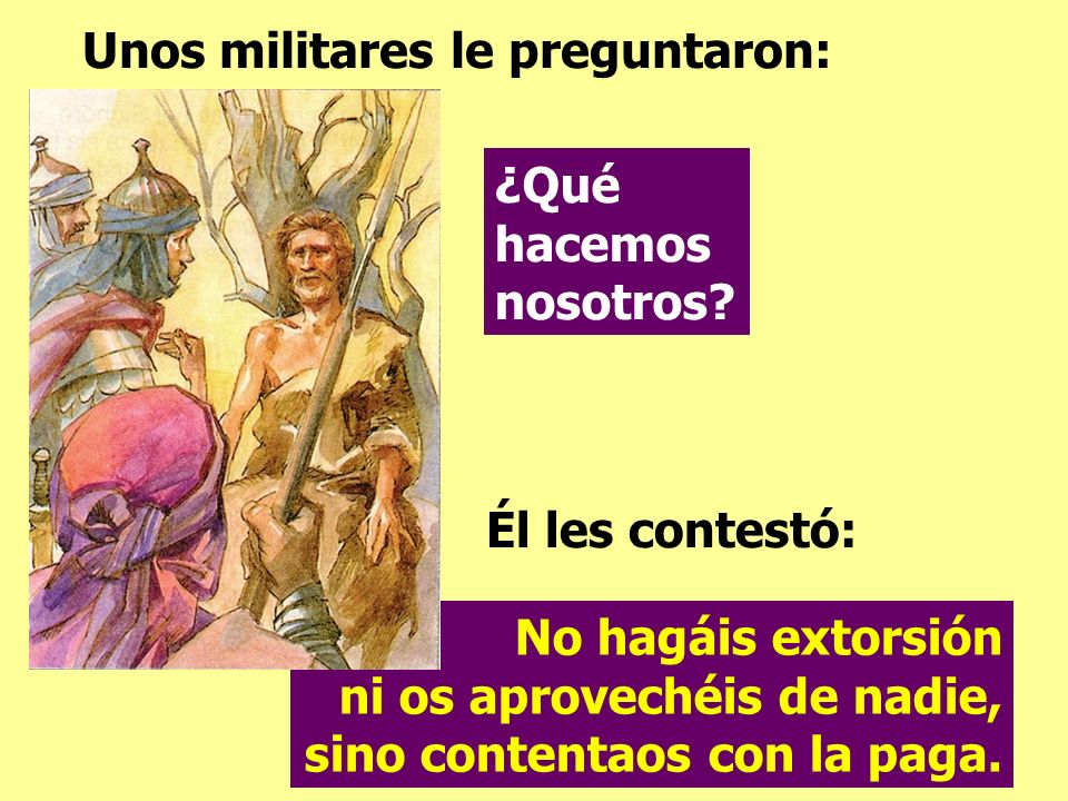 Unos militares le preguntaron: