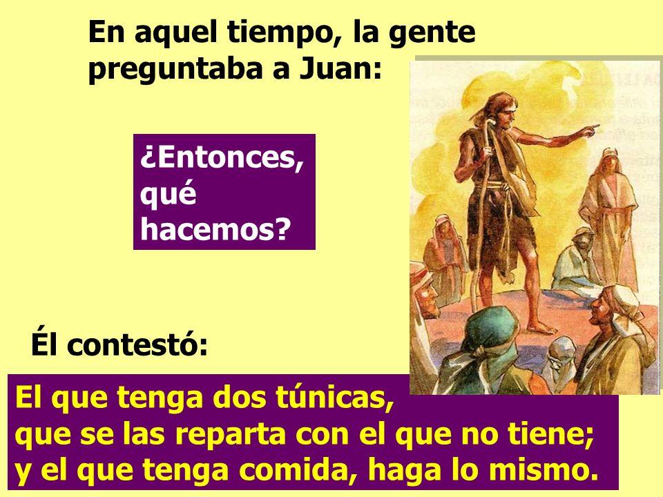 En aquel tiempo, la gente preguntaba a Juan: