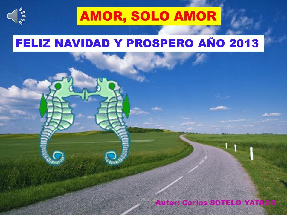 AMOR, SOLO AMOR FELIZ NAVIDAD Y PROSPERO AÑO 2013