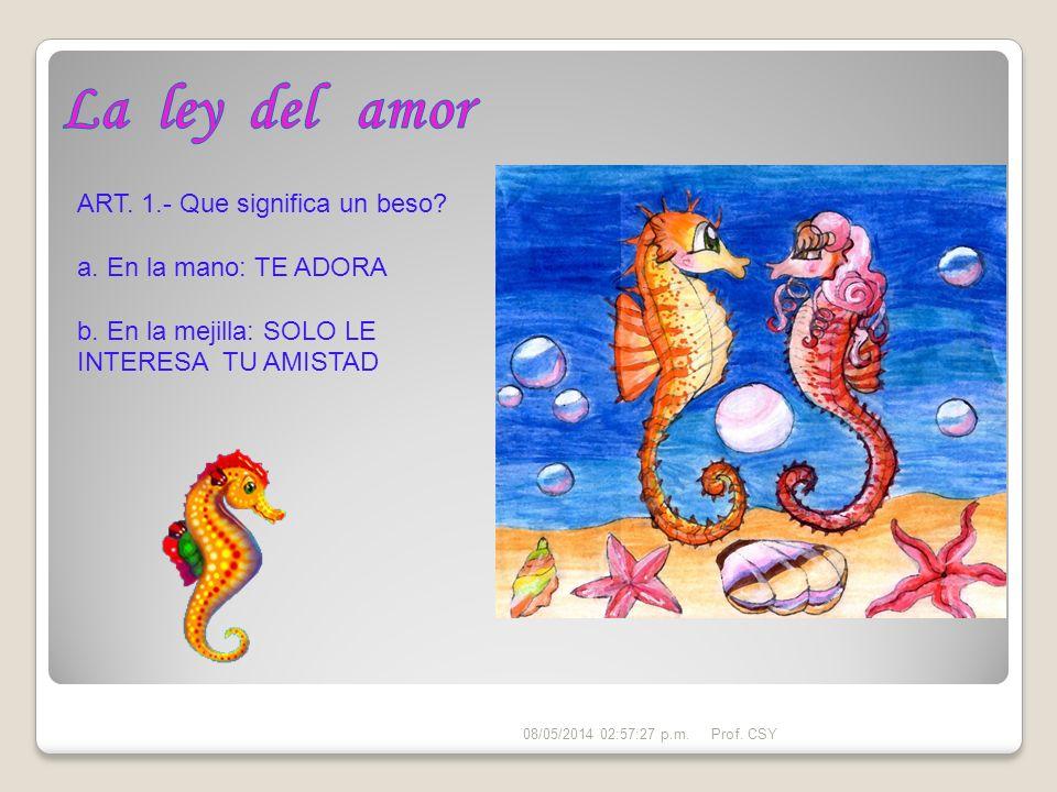 La ley del amor ART. 1.- Que significa un beso