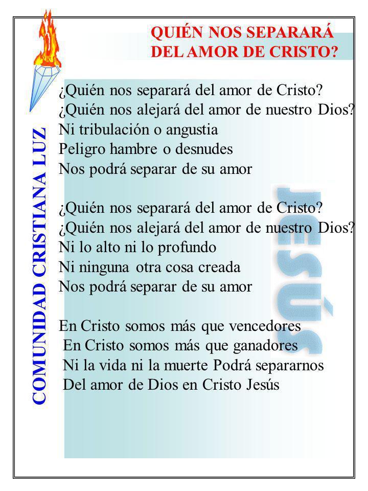 QUIÉN NOS SEPARARÁ DEL AMOR DE CRISTO