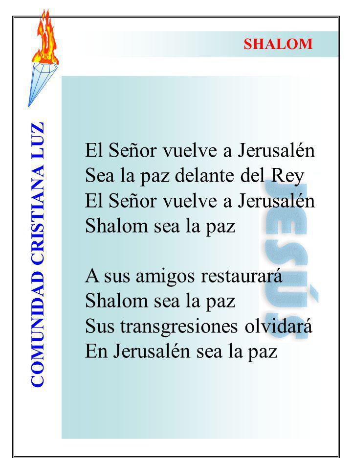 El Señor vuelve a Jerusalén Sea la paz delante del Rey
