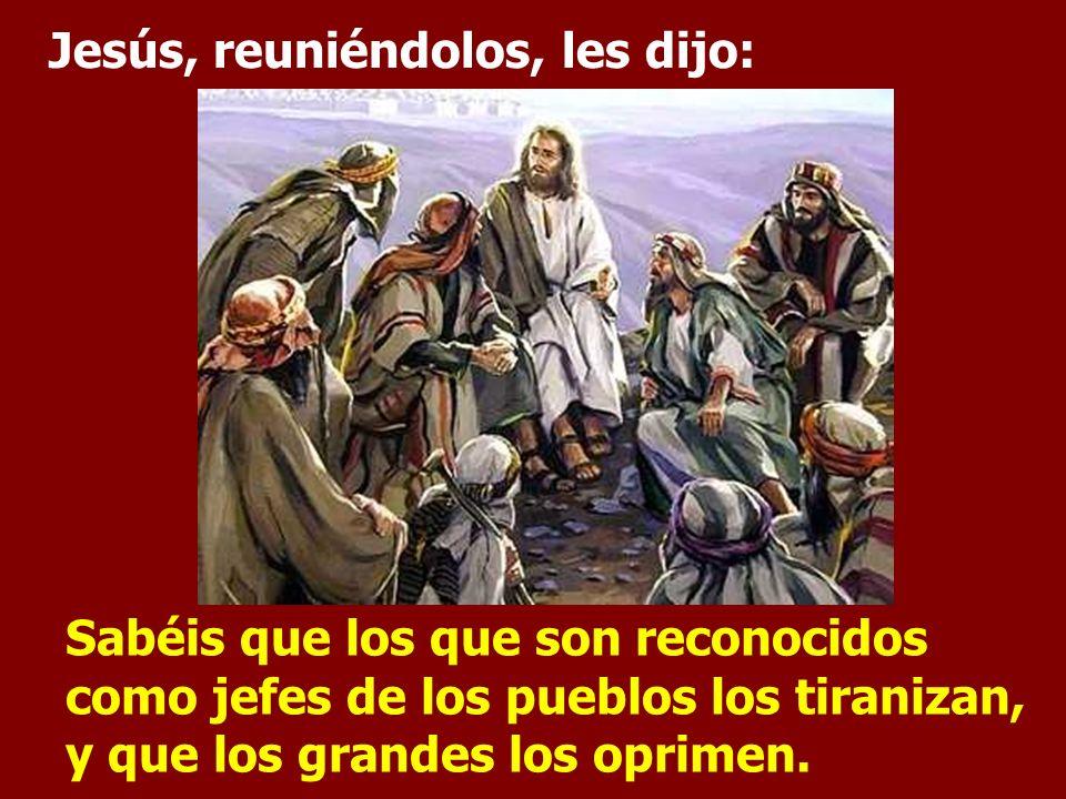 Jesús, reuniéndolos, les dijo: