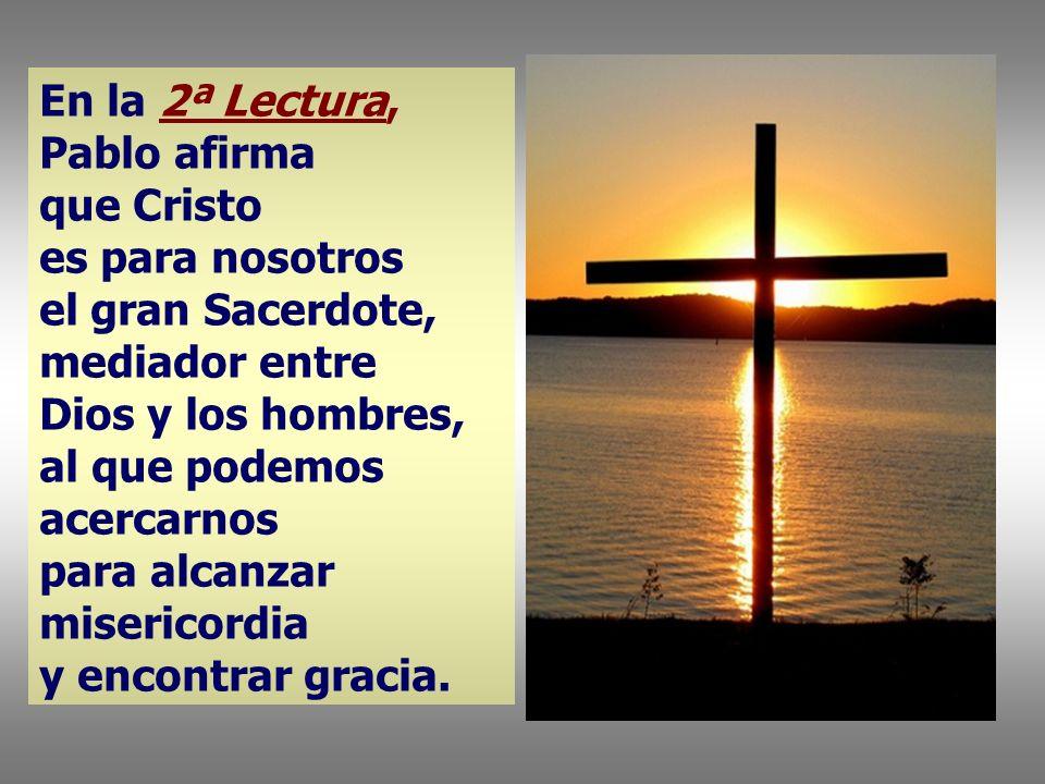 En la 2ª Lectura, Pablo afirma que Cristo es para nosotros.