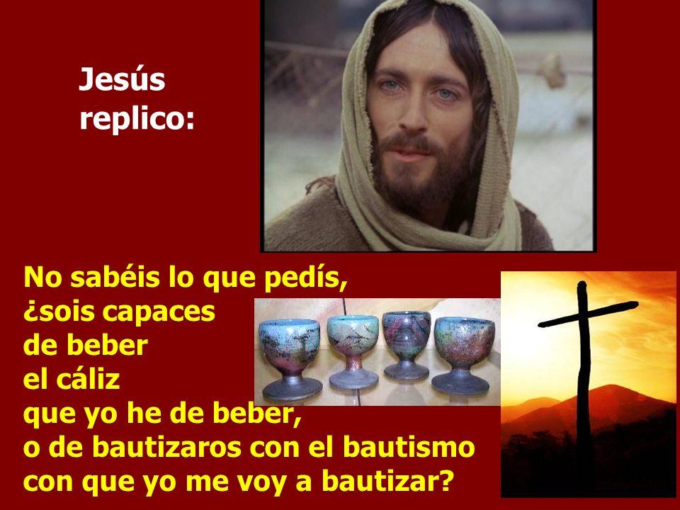 Jesús replico: