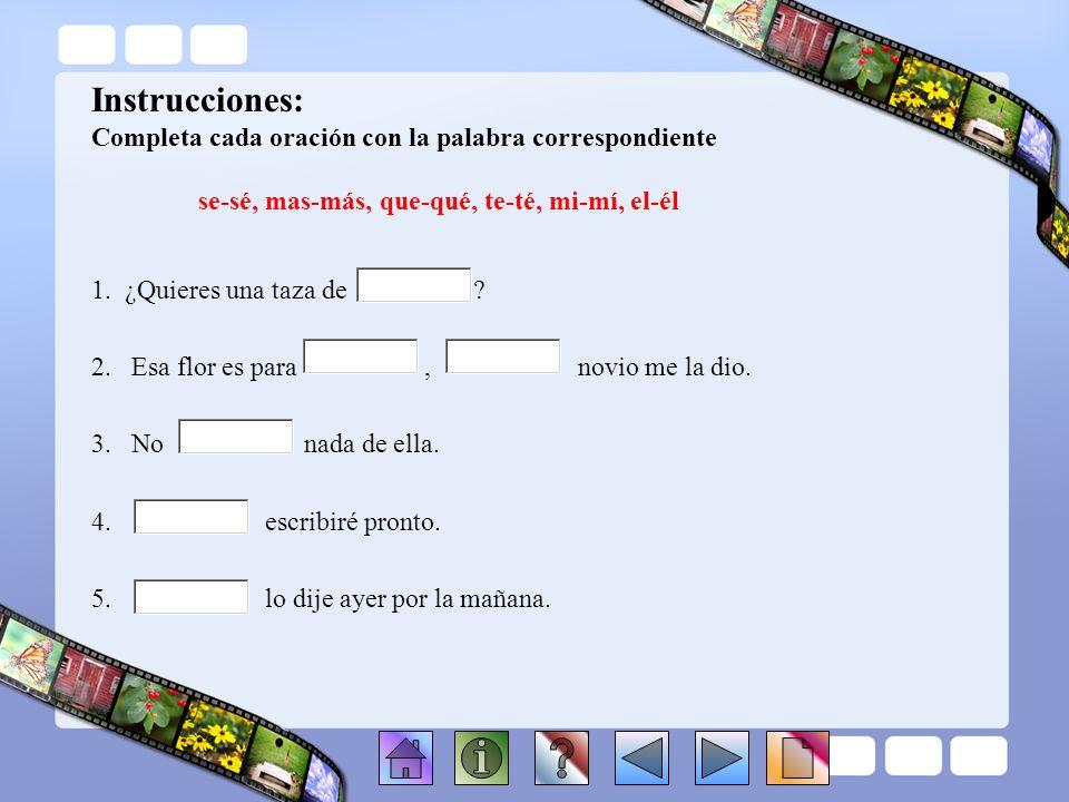 Instrucciones: Completa cada oración con la palabra correspondiente