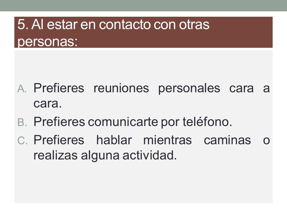 5. Al estar en contacto con otras personas: