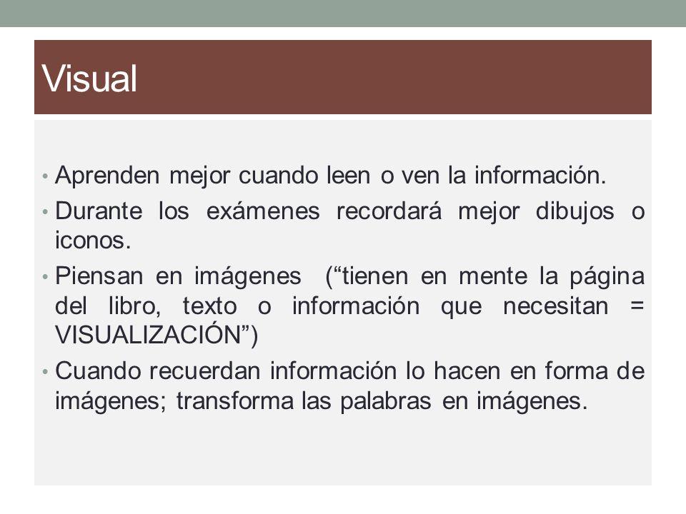 Visual Aprenden mejor cuando leen o ven la información.