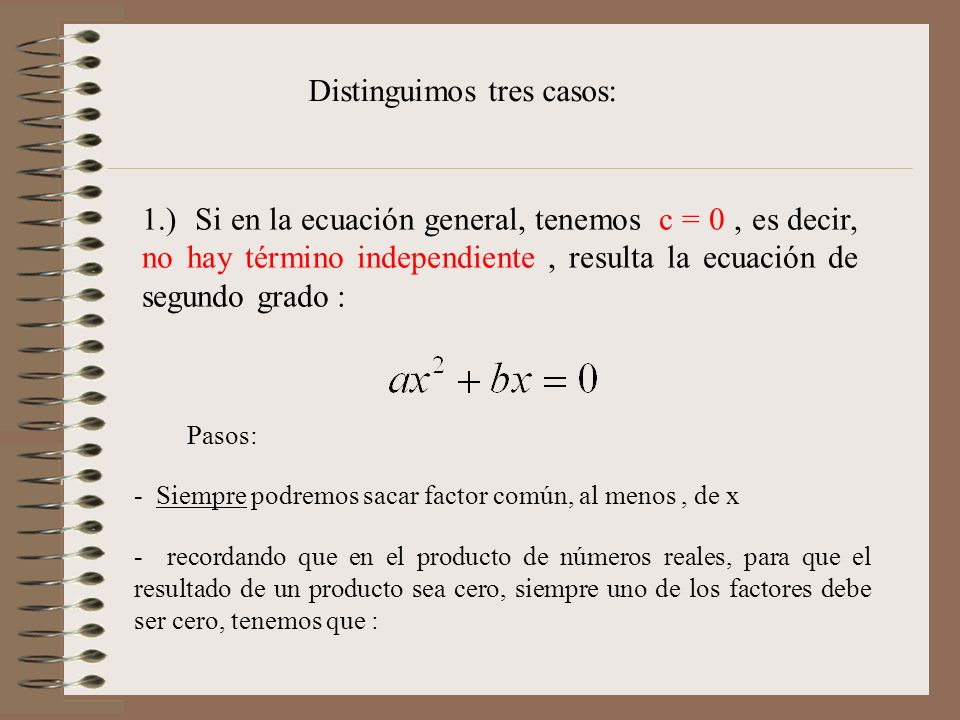Distinguimos tres casos:
