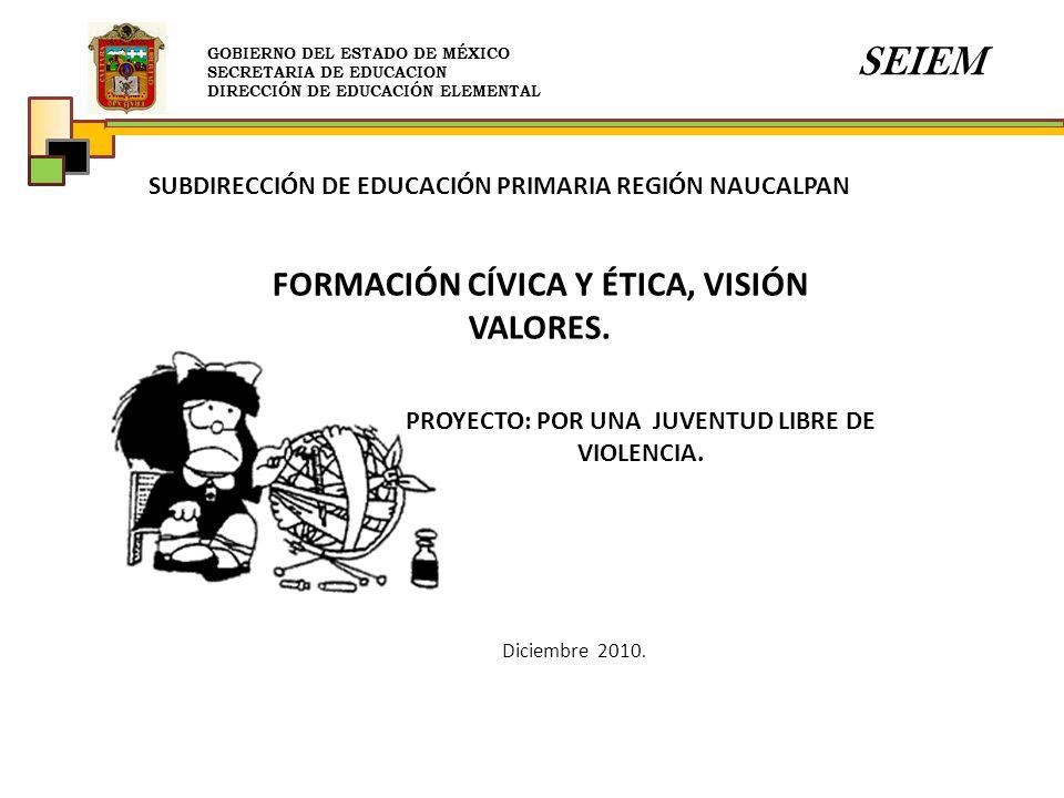 SEIEM FORMACIÓN CÍVICA Y ÉTICA, VISIÓN VALORES.