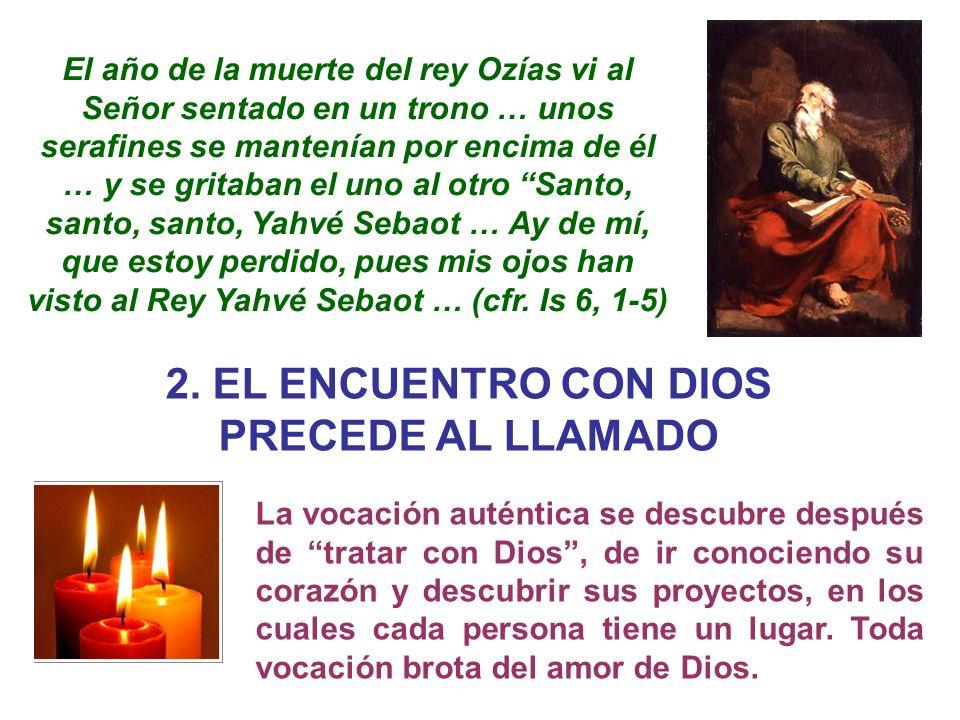 2. EL ENCUENTRO CON DIOS PRECEDE AL LLAMADO