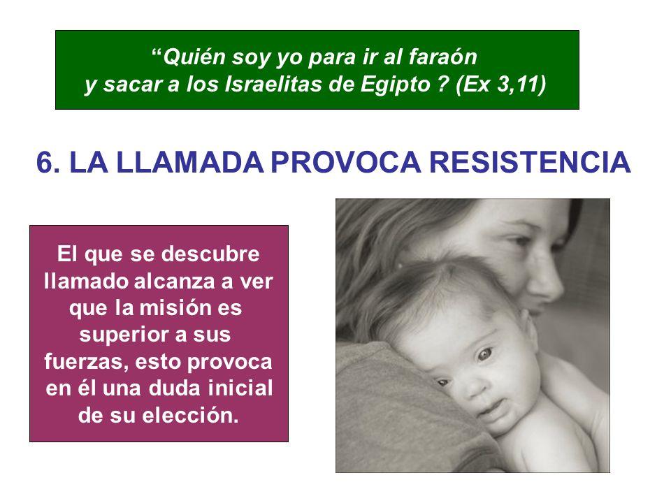 6. LA LLAMADA PROVOCA RESISTENCIA