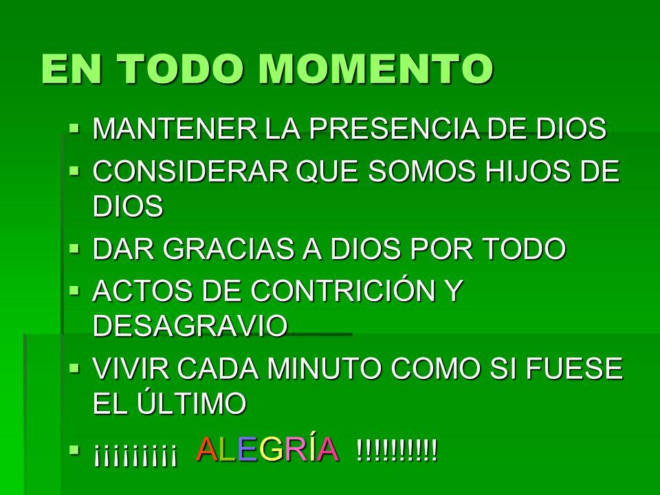 EN TODO MOMENTO MANTENER LA PRESENCIA DE DIOS