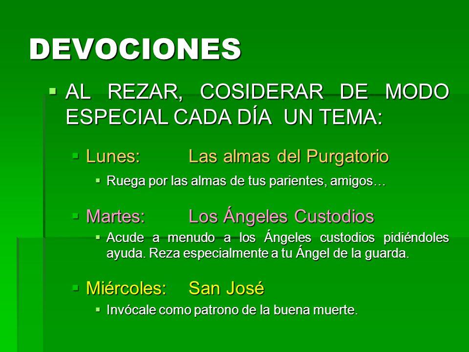 DEVOCIONES AL REZAR, COSIDERAR DE MODO ESPECIAL CADA DÍA UN TEMA: