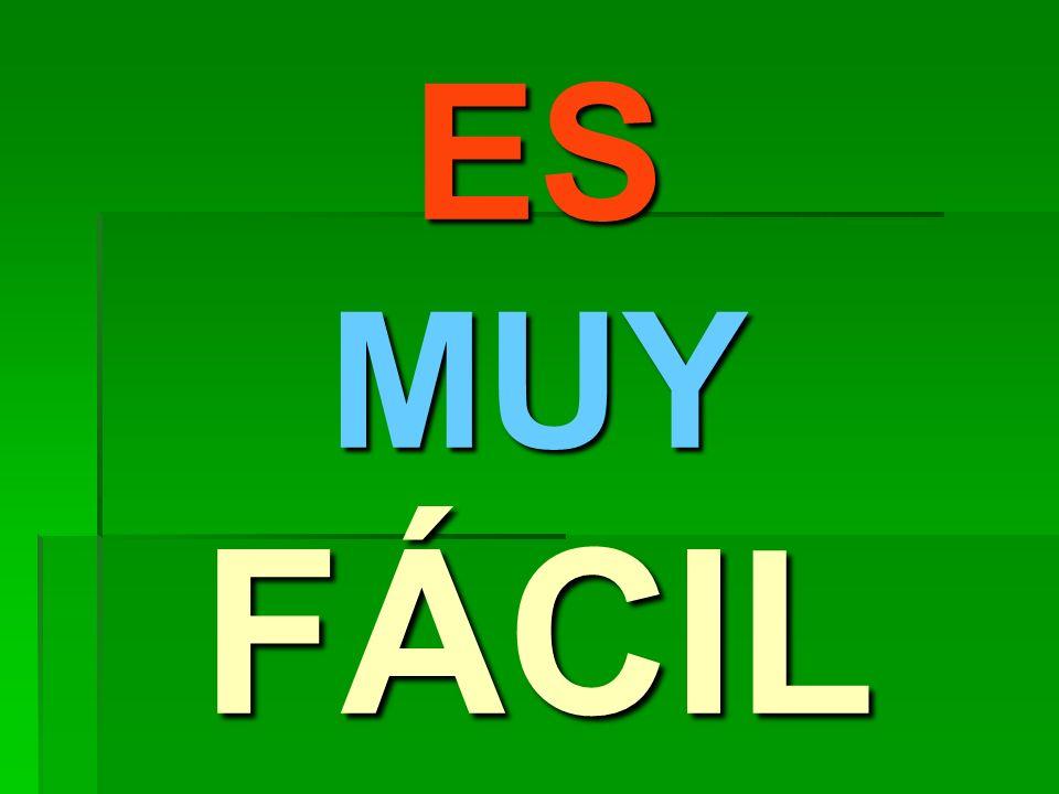 ES MUY FÁCIL