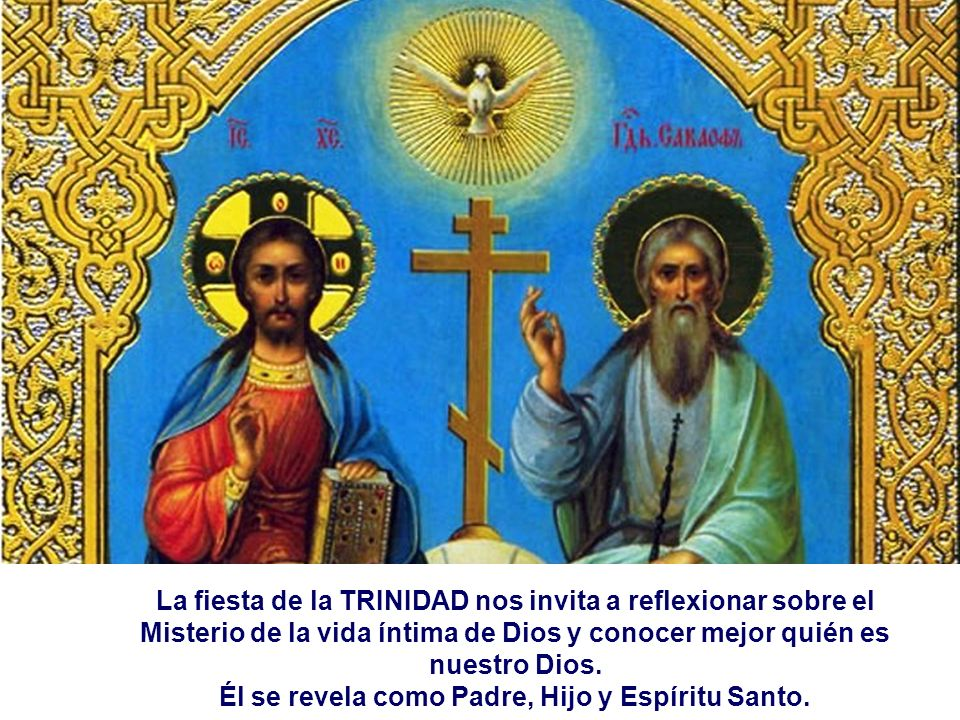 Él se revela como Padre, Hijo y Espíritu Santo.