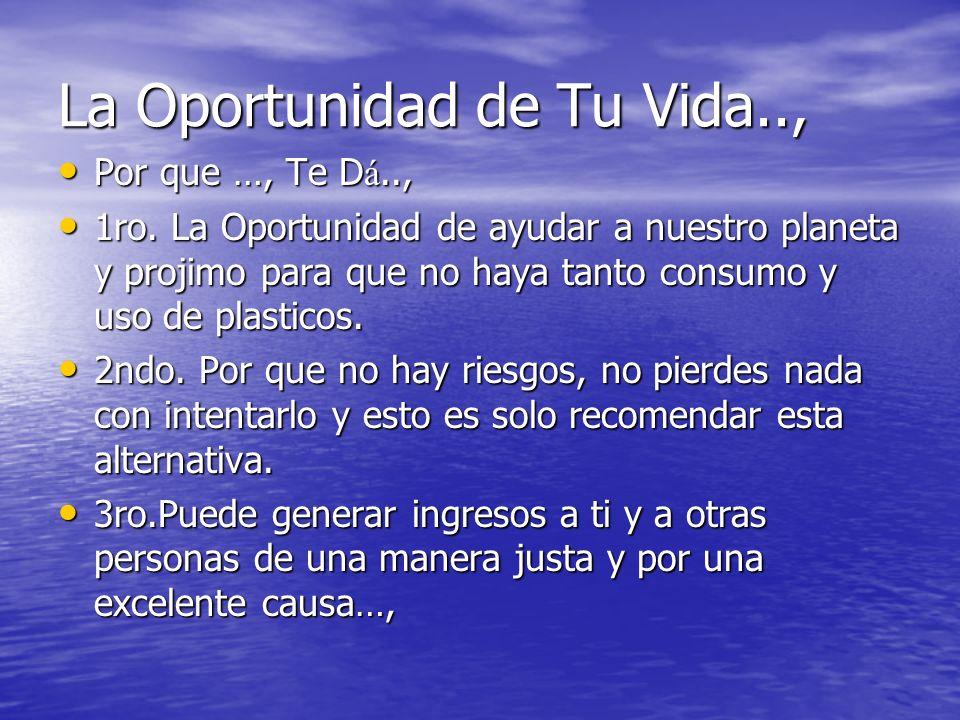 La Oportunidad de Tu Vida..,