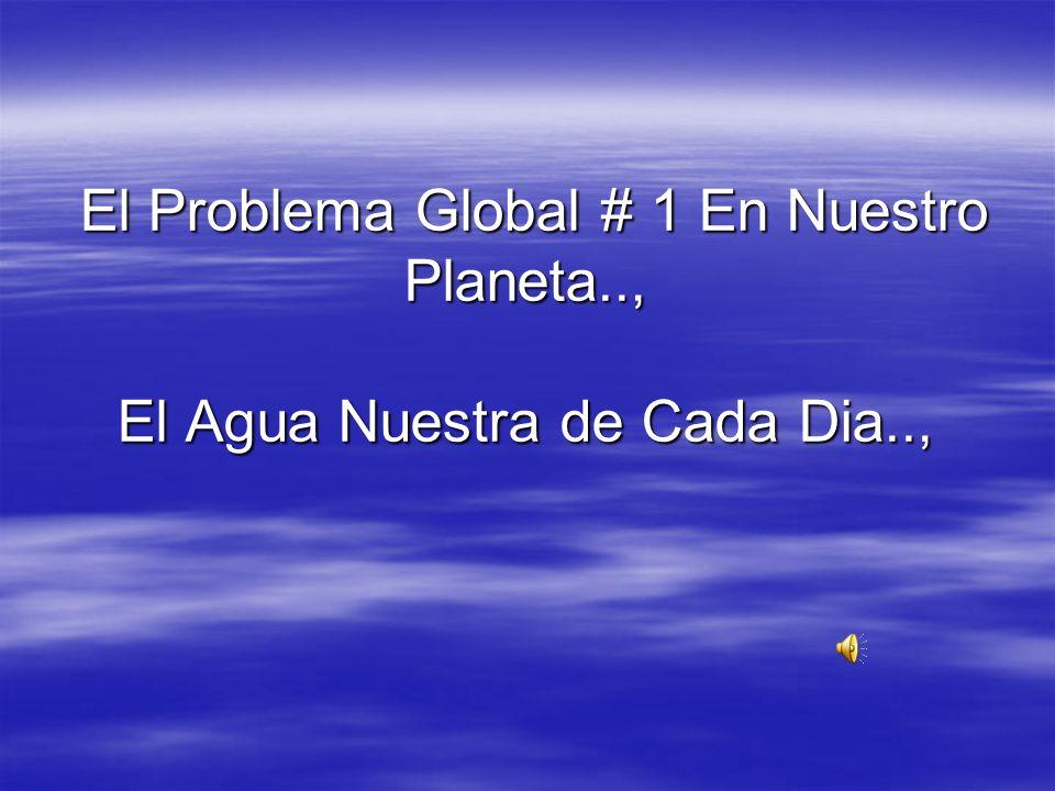 El Problema Global # 1 En Nuestro Planeta