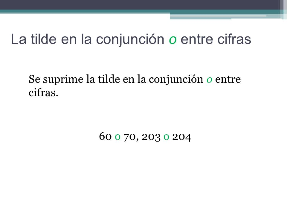 La tilde en la conjunción o entre cifras