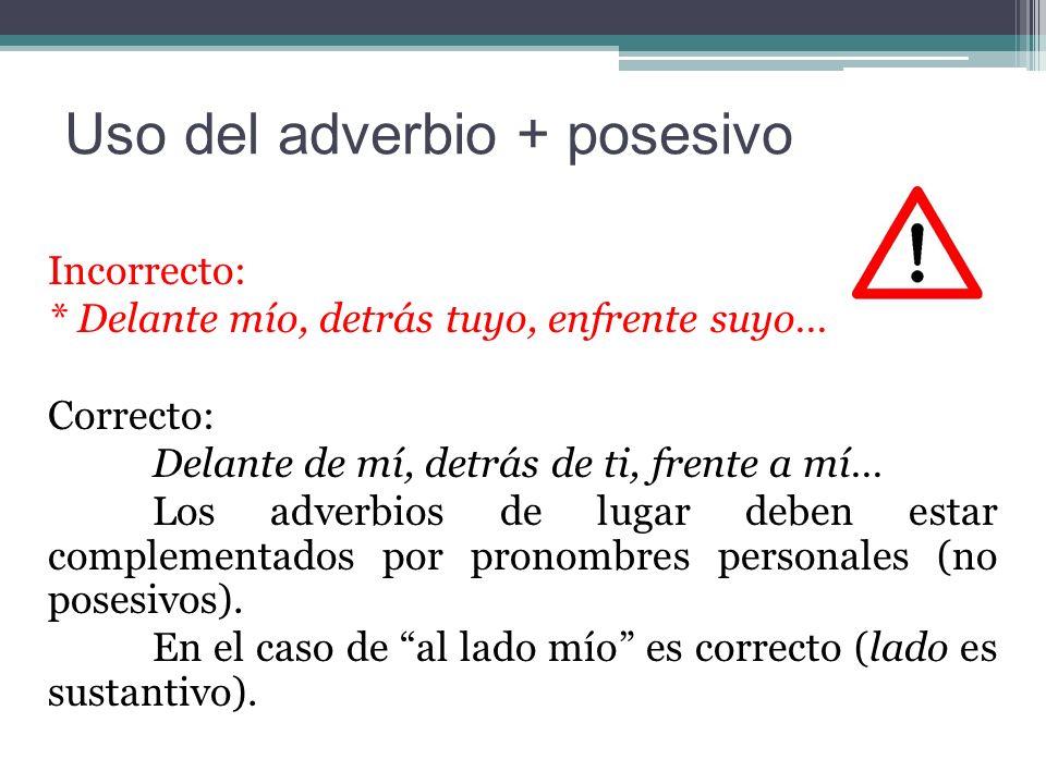 Uso del adverbio + posesivo