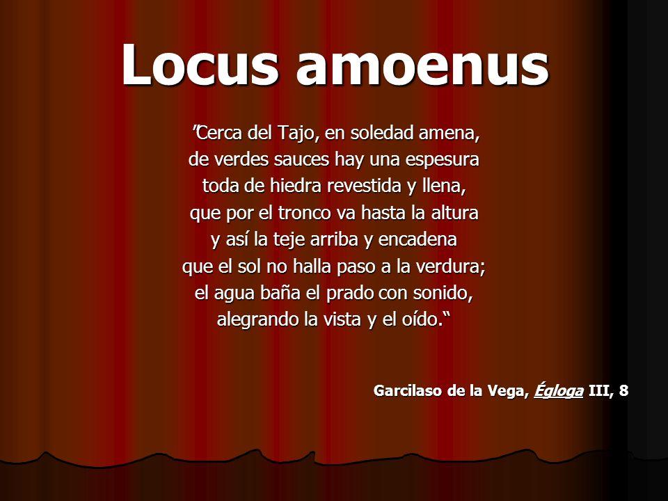 Locus amoenus Cerca del Tajo, en soledad amena,