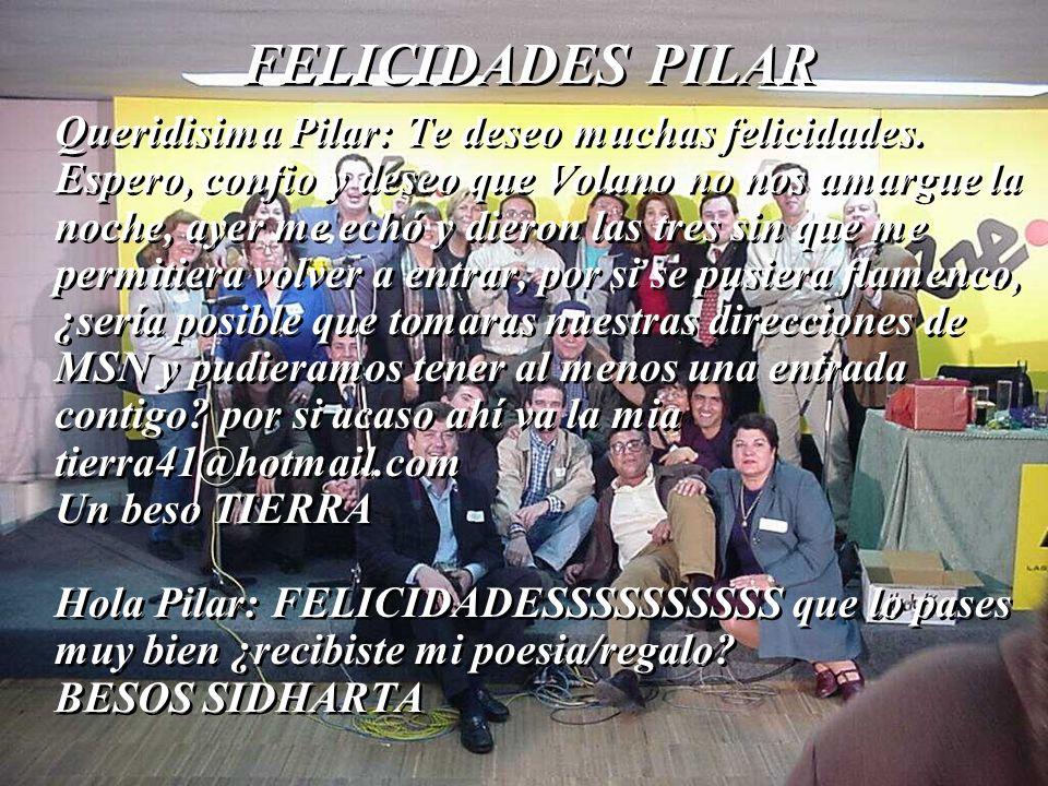 Queridisima Pilar: Te deseo muchas felicidades