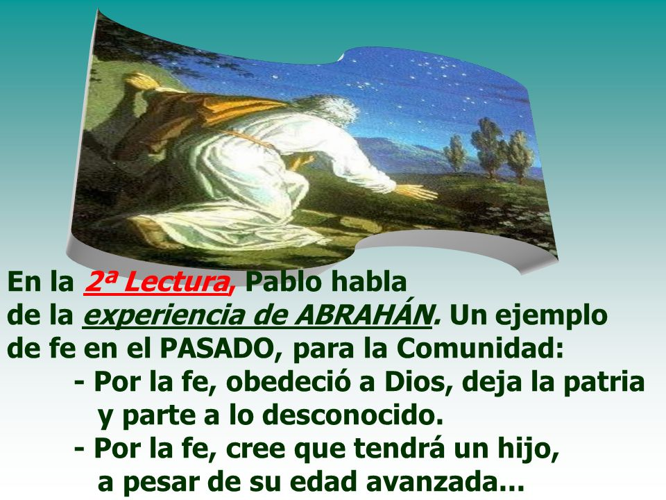 En la 2ª Lectura, Pablo habla de la experiencia de ABRAHÁN