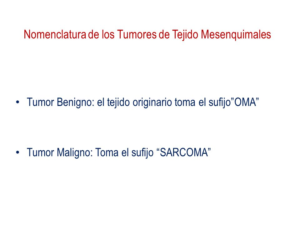 Nomenclatura de los Tumores de Tejido Mesenquimales